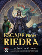 Escape from Riedra: An Across Eberron Adventure