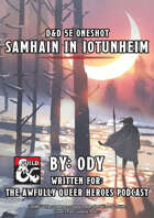 Samhain In Iotunheim - 20th Level One-Shot Adventure