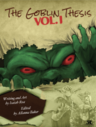 The Goblin Thesis Vol. I