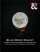 Blue Moon Knight- Fighter Martial Archetype
