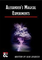 ALEXANDER'S MAGICAL EXPERIMENTS