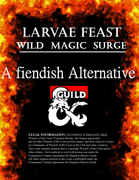Wild Magic Surge Table - Larvae Feast: A Fiendish Alternative
