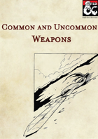 Common and Uncommon Weapons