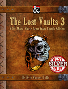 The Lost Vaults 3: 450+ More Magic Items from Fourth Edition