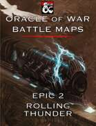 Oracle of War Battle Maps - Rolling Thunder