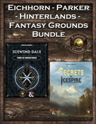 Eichhorn-Parker Fantasy Grounds Hinterlands  [BUNDLE]