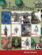 Mike's Free Encounters #51-60