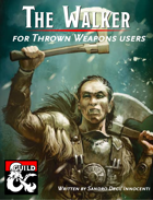 The Walker - for Thrown Weapon users