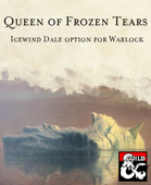 Queen of Frozen Tears Patron: an Icewind Dale option for Warlocks