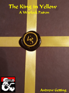 The King in Yellow -- A Warlock Patron