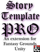Story Template PRO (For Fantasy Grounds Unity)