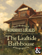Wondrous Locales: The Leaftide Bathhouse