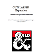 OUTCLASSED: Tasha's Panopticon of Nemeses