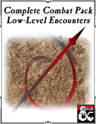 Complete Combat Pack: Low-Level Encounters