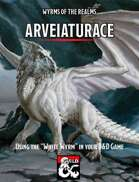 Wyrms of the Realms: Arveiaturace