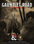 Gauntlet Road (Fantasy Grounds)