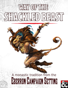 Way of the Shackled Beast: Monastic Tradition of Eberron