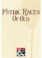 Mythic Races of Old (5e)