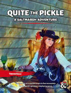 Quite the Pickle - A Saltmarsh Adventure