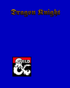 The Dragon Knight - a 5e Fighter subclass