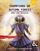 Champions of Autumn Forest: NPCs and Unicorns
