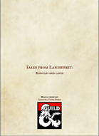 Tales from Landhurst: Kobolds and caves