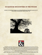 25 random encounters in the woods
