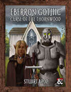 Eberron Gothic: Curse of the Thornwood