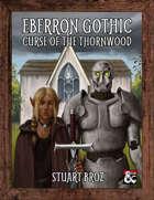 Eberron Gothic: Curse of the Thornwood