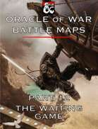 Oracle of War Battle Maps - The Waiting Game