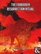 The Forbidden Resurrection Ritual