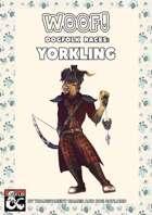 Woof! Dogfolk Races: Yorkling