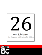 26 New Subclasses for D&D 5e
