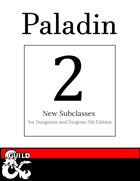 2 New Paladin Subclasses: Oath of Chaos & Oath of Understanding