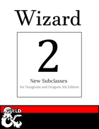 2 New Wizard Subclasses: Forbidden Magic & Battlefield Magic