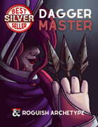 Arena of Champions - The Dagger Master: A Rogue Archetype