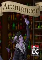The Aromancer