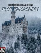 Plot Thickeners—Beginnings & Transitions