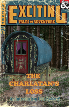 Exciting Tales of Adventure #2: The Charlatan's Loss