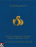 Eoth Khalstan's Revised Encylcopedia of Great Animals & Draconic Beings
