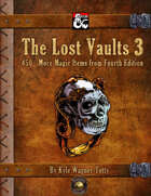 The Lost Vaults 3: 450+ More Magic Items from Fourth Edition (Fantasy Ground)