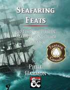 Seafaring Feats - 20 Feats for Pirates, Mariners, and Other Seadogs (Fantasy Grounds)