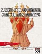 Spells for Superior Sorcerous Origins