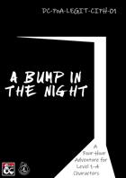 DC-PoA-LEGIT-CIPH-01 A Bump in the Night