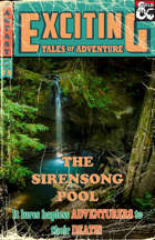 Exciting Tales of Adventure #3: The Sirensong Pool