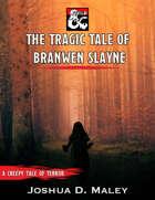 The Tragic Tale of Branwen Slayne