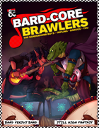 Bard-Core Brawlers