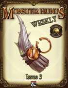 Monster Hunts Weekly: Issue 3 (Fantasy Grounds)