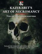 Corpsecrafters - Kazerabet's Art of Necromancy Volume VI