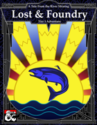 Lost & Foundry – T1 Adventure